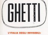 Ghetti. L'Italia degli invisibili